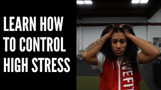 Learn How To Control High Stress!