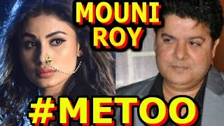 MOUNI ROY JOINS #METOO | EXPOSED SAJID KHAN BY SALONI CHOPRA | NANA PATEKAR |  ALOK NATH | ME TOO