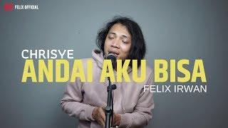 Download Andai Aku Bisa - Chrisye ( Felix Cover )