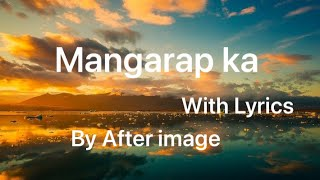 Mangarap Ka with lyrics - After Image