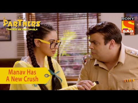 Your Favorite Character | Manav Has A New Crush | Partners Trouble Ho Gayi Double