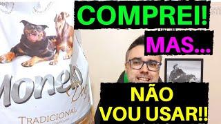 Ração MONELLO DOG Tradicional ➡️ comprei MAS NÃO VOU USAR! | Ração Premium Especial