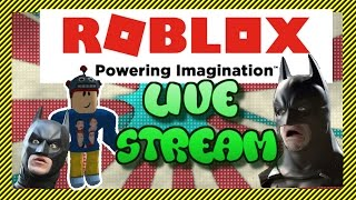 ROBLOX Live Stream - Come Play Along with Batman! - ROBLOX Live