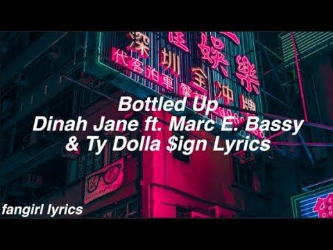 Bottled Up || Dinah Jane ft. Marc E. Bassy & Ty Dolla $ign Lyrics