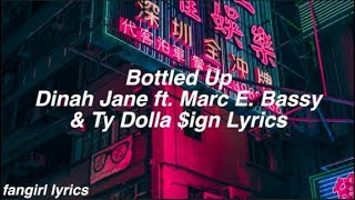 Baixar Bottled Up || Dinah Jane ft. Marc E. Bassy & Ty Dolla $ign Lyrics