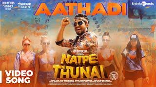 natpe-thunai-aathadi-song-hiphop-tamizha-anagha-sundar-c