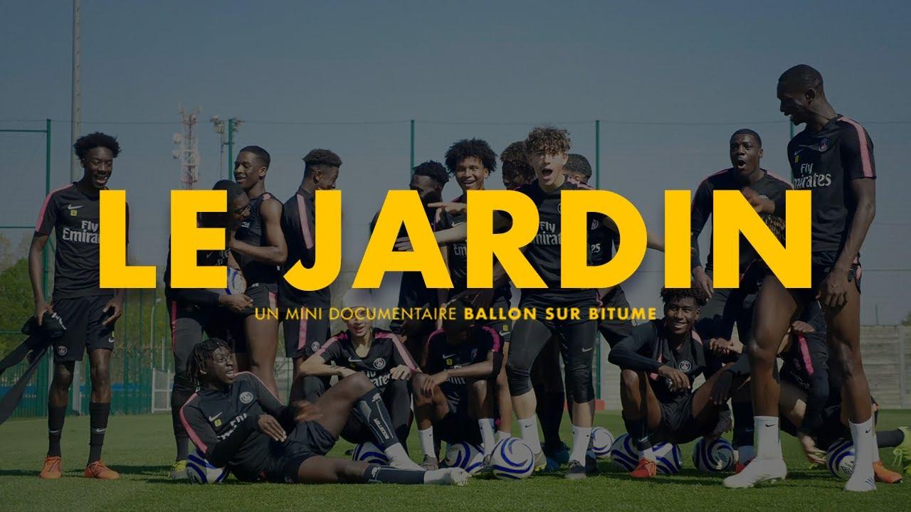 """""""LE JARDIN"""", un documentaire Ballon sur Bitume sur la formation du PSG"""