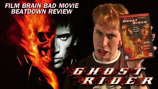 Bad Movie Beatdown: Ghost Rider (REVIEW)