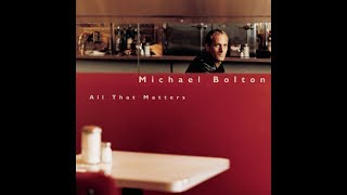 Michael Bolton - A Heart Can Only Be So Strong (Album Version) HQ