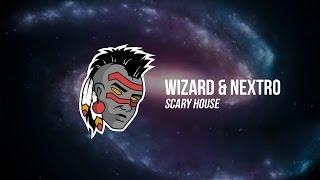 Wizard & NextRO - Scary House