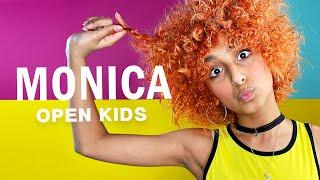 OPEN KIDS — Monica
