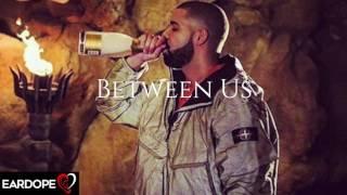Drake Between Us ft. The Weeknd & Bryson Tiller *NEW SONG 2017*