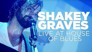 Shakey Graves — Live at House of Blues (Full Set)