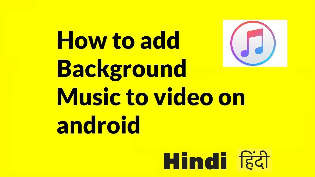 how to add background music to video on android - Technical YOU