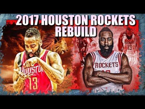 Rebuilding the 2017 Houston Rockets - NBA...