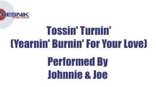 Johnnie & Joe- Tossin