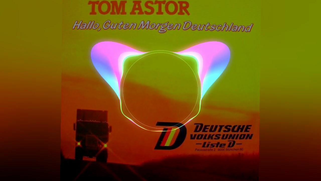 Tom Astor Hallo Guten Morgen Deutschland Klemotronix Remix