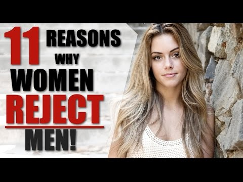 11 Most Common Reasons Why Women Reject Men - 3 Have Nothing To Do With You!