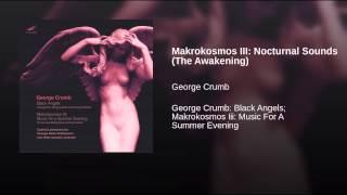 Makrokosmos III: Nocturnal Sounds (The Awakening)