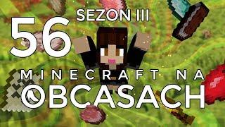 Minecraft na obcasach - Sezon III #56 - Będzie duuuużo kopania!