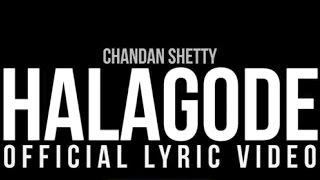 Chandan Shetty HALAGODE [Lyrical ] | Kannada Rap