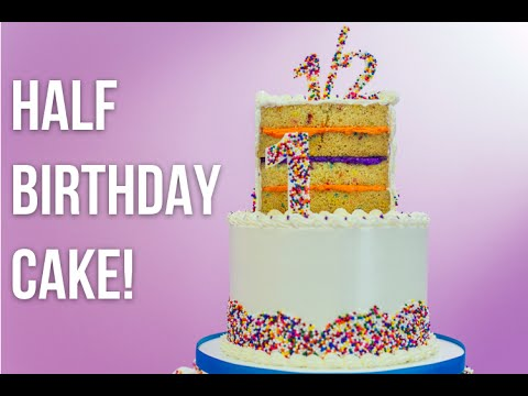How to Make A HALF BIRTHDAY CAKE Tiered vanilla cakes with