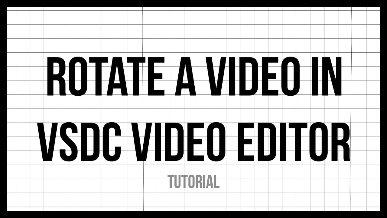 How to rotate a video in vsdc video editor youtube ccuart Gallery