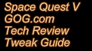 Space Quest 5 GOG.com Tech Review and Tweak Guide