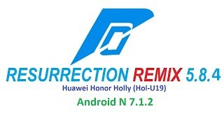 Resurrection Remix 5.8.4 Nougat Rom For Huawei Honor Holly [Honor 3C Lite] [Hol-U19]