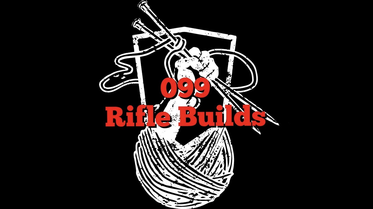 Thoughts on Rifle Builds
