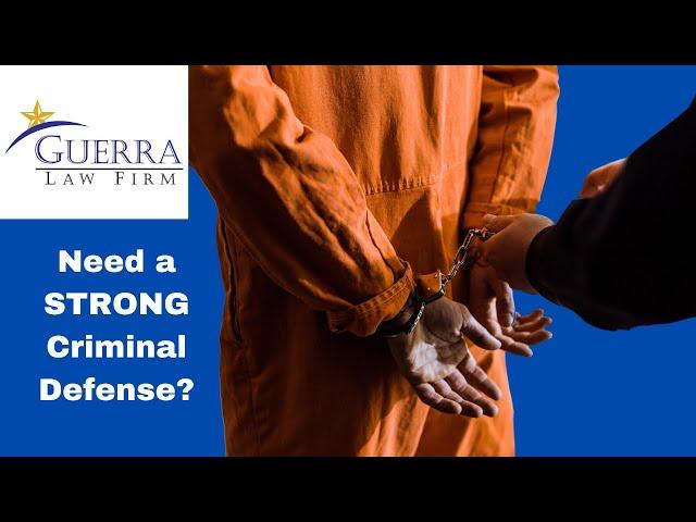 Guerra Law Firm P.C. McAllen TX - Need a STRONG Criminal Defense?