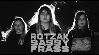Rotzak - Sassy Frass (Official Video)