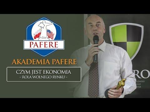 Akademia PAFERE: Ekonomia i rola wolnego rynku (Jan Wojciech Kubań) cz.2