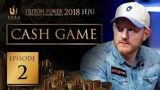 Triton Poker Super High Roller Jeju 2018 Cash Game - Episode 2