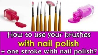 How to use your nailart brushes WITH POLISH + ONE STROKE (with nail polish)