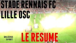 Le Résumé complet (Full HD) - Stade Rennais - Lille OSC (SRFC - LOSC) (Rennes - Lille)