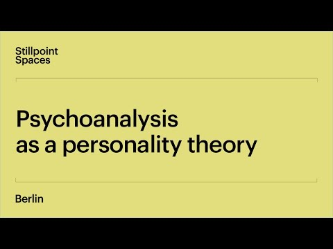 The History of Psychoanalysis | Lecture 3: Psychoanalysis as a personality theory