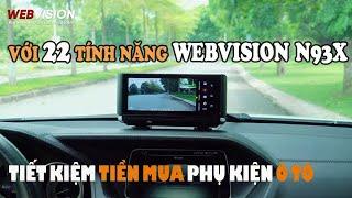 22 tính năng của camera hành trình Webvision N93X còn hơn cả một chiếc đầu DVD
