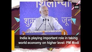 India is playing important role in taking world economy on higher level: PM Modi - ANI News