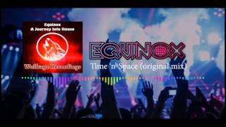 EQUINOX Time 'n' Space
