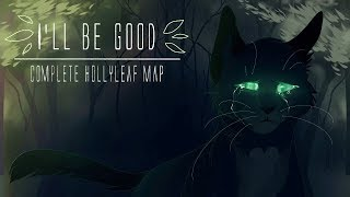 Download lagu I'll Be Good || COMPLETE Hollyleaf PMV MAP