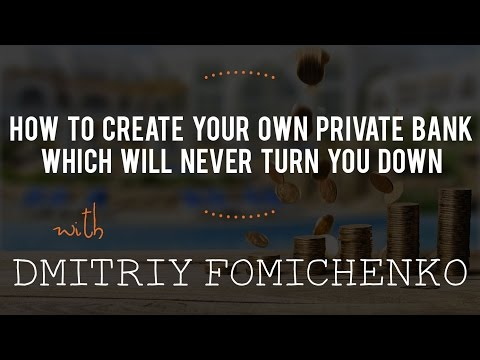 How to Create Your Own Private Bank Which Will Never Turn You Down with Dmitriy Fomichenko