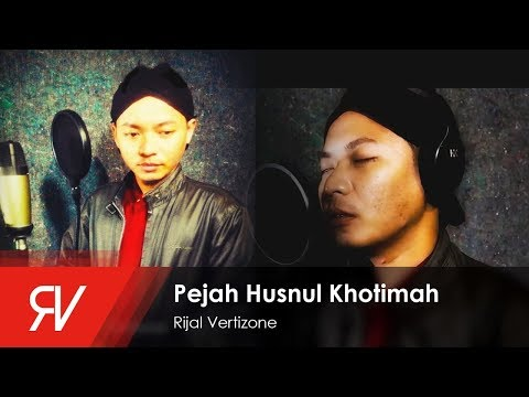Rijal Vertizone - Pejah Husnul Khotimah (Official Video Lirik)