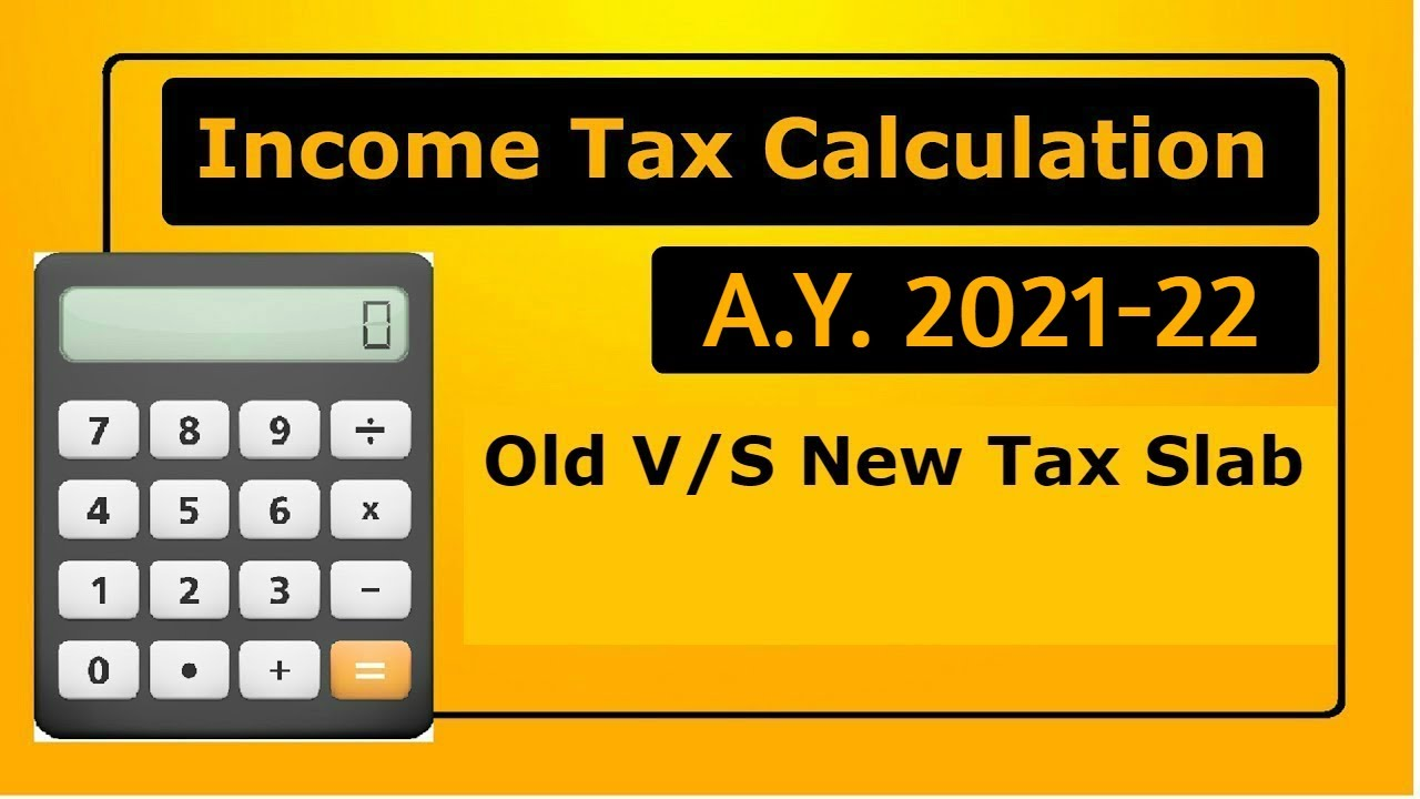Income Tax Calculation 2020 New Income Tax Rates New Tax V S Old Tax 2020 21 Youtube