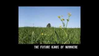 The Future Kings of Nowhere - I