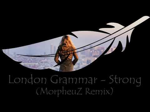 London Grammar - Strong (MorpheuZ Remix)