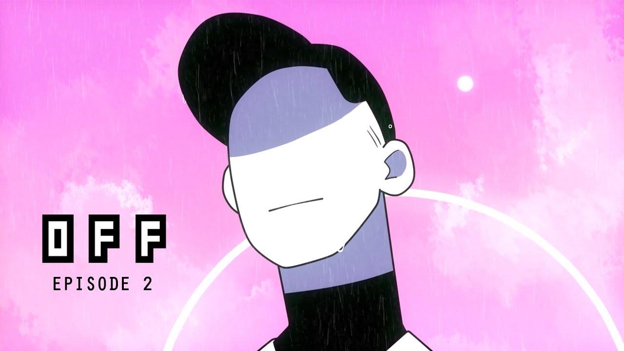 Download OFF   Episode 2
