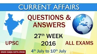 Current Affairs Q&A 27th Week (4th July to 10th July) of 2016