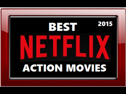 10 Best Netflix Action movies 2015
