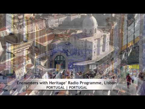 'Encounters with Heritage' Radio Programme, Lisbon (PORTUGAL)